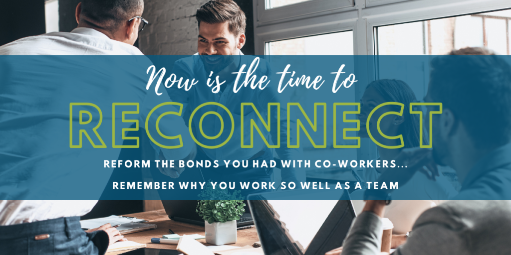 Its time to reconnect with your team